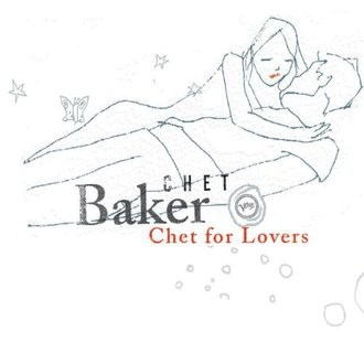 Chet Baker - Chet for Lovers