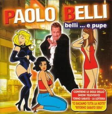 Paolo Belli - Belli.. . E Pupe