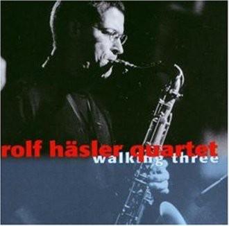 Rolf Häsler Quartet - Walking Three