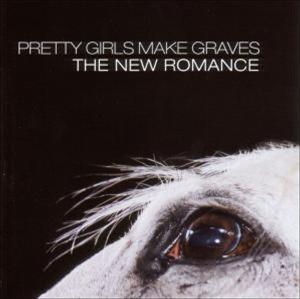 Pretty Girls Make Graves - The New Romance
