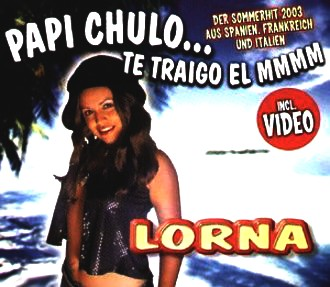 Lorna - Papi Chulo...Te Traigo El Mmmm