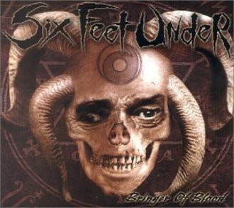 Six Feet Under - Bringer of Blood/Ltd./Ausverkauft