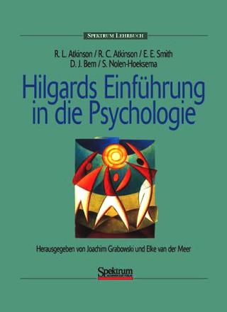 Hilgards Einführung in die Psychologie: Herausgegeben von Joachim Grabowski und Elke van der Meer