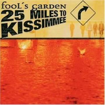 Fool's Garden - 25 Miles to Kissimmee