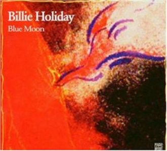 Billie Holiday - Blue Moon