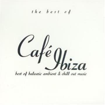 Sampler - The Best Of Cafe Ibiza - Best Of Balearic Ambient & Chill Out Music