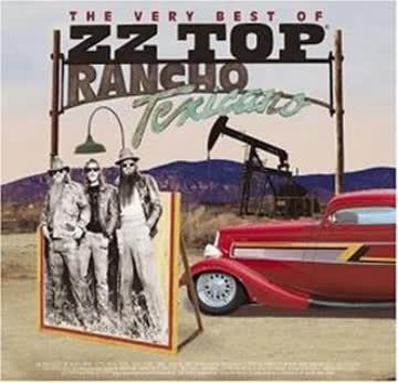 Zz Top - The Very Best Of Zz Top: Rancho Texicano