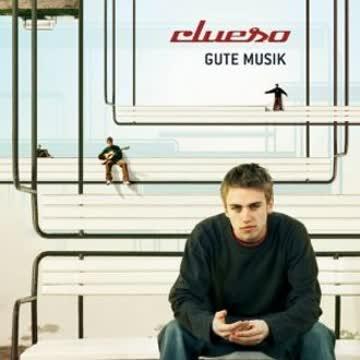 Clueso - Gute Musik