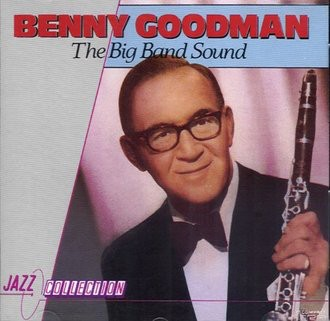Benny Goodman - Big band sound (10 tracks, 1987)