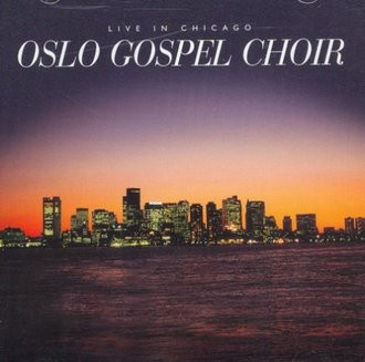 Oslo Gospel Choir - Live in Chicago [UK-Import]