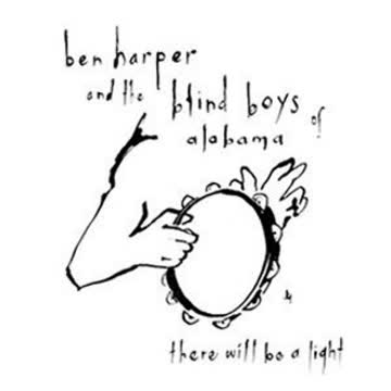 Ben Harper & The Blind Boys Of Alabama - There Will Be a Light