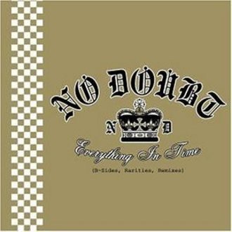 No Doubt - Everything In Time