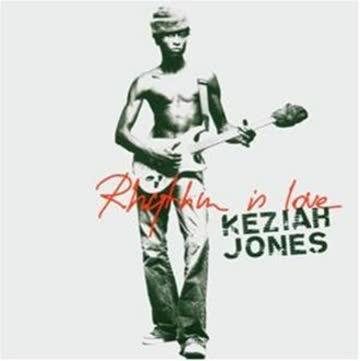 Keziah Jones - Best Of: Rhythm Is Love
