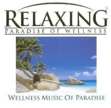 Relaxing - Wellness Music of Paradise