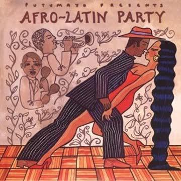 Putumayo Presents - Afro-Latin Party