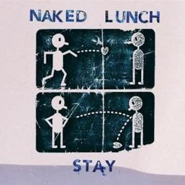 Naked Lunch - Stay [UK-Import]