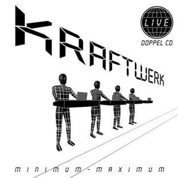Kraftwerk - Minimum-Maximum (deutsche Version)