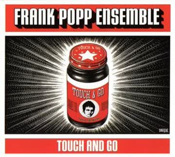 Frank Ensemble Popp - Touch and Go