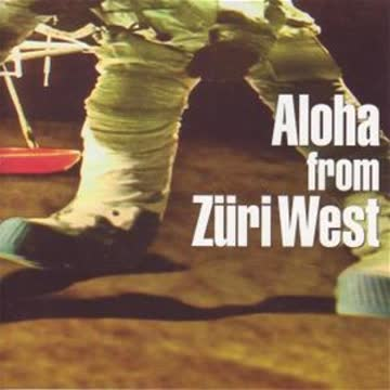 Züri West - Aloha From Züri West