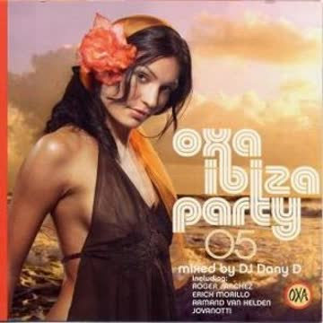 Various/DJ Dany d - Oxa Ibiza Party 2005