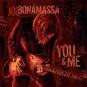 Joe Bonamassa - You and Me