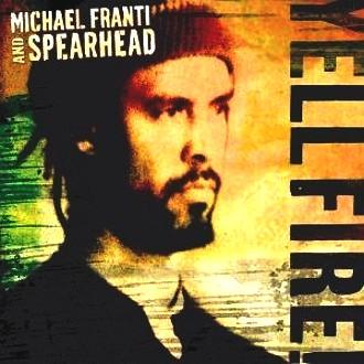Michael & Spearhead Franti - Yell Fire!