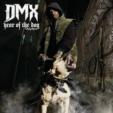 Dmx - The Year of the Dog...Again