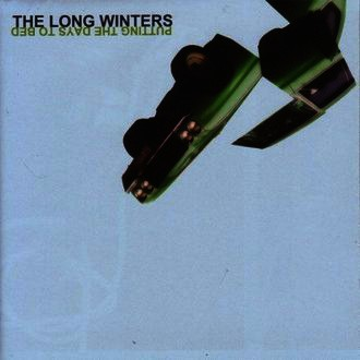 the Long Winters - Putting the Days to Bed
