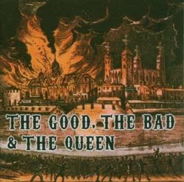 The Good The Bad & The Queen - The Good, The Bad & The Queen