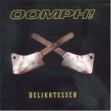Oomph! - Delikatessen