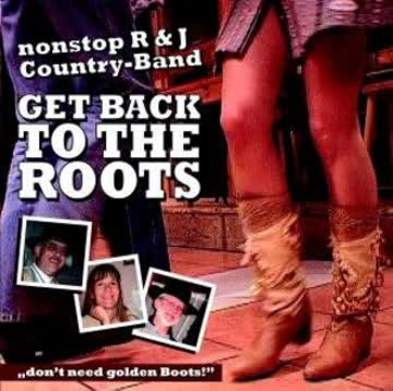 Nonstop R & J Country-Band - Get Back to the Roots
