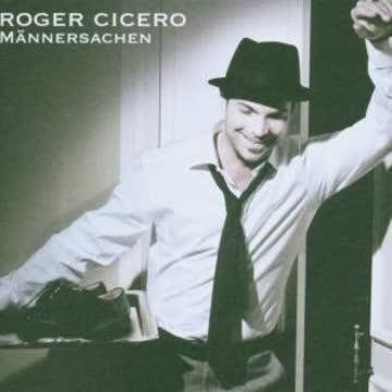 Cicero Roger - Männersachen(New Version)