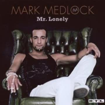 Mark Medlock - Mr. Lonely