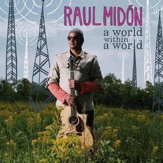 Raul Midon - A World Within a World