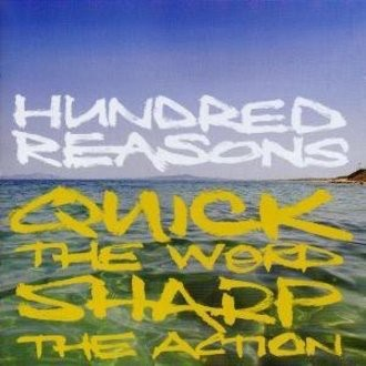 Hundred Reasons - Quick the Word,Sharp the Action