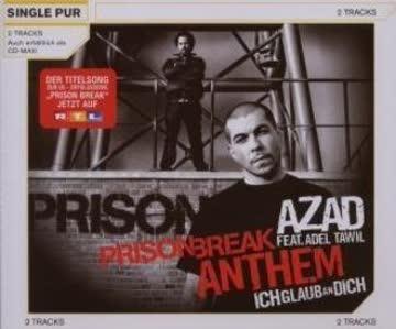 Azad feat. Adel Tawil - Prison Break Anthem (Ich Glaub An Dich) (2-Track)