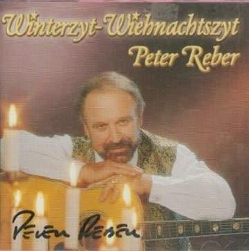 Peter Reber - Winterzyt-Wiehnachtszyt