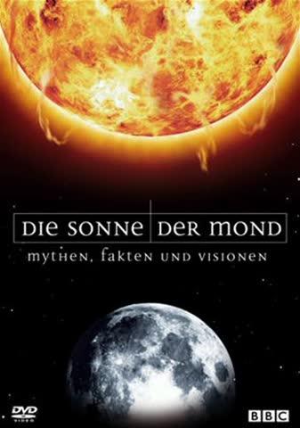 Die Sonne / Der Mond: Mythen, Fakten und Visionen