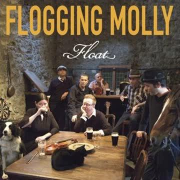 Flogging Molly - Float (Dig)