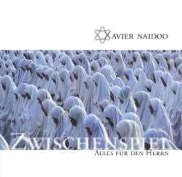 Naidoo Xavier - Zwischenspiel/Alles Für Den He