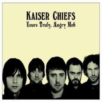 Kaiser Chiefs - Yours Truly,Angry Mob (Ltd.Pur Edt.)