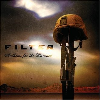 Filter - Anthems for the Damned [US-Import]