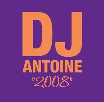 Dj Antoine - 2008