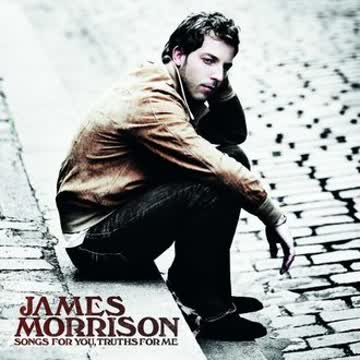 James Morrison - Songs for You,Truths for Me