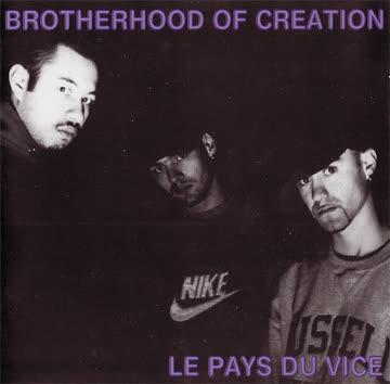 Brotherhood Of Creation - Le Pays Du Vice