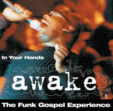 The Funk Gospel Experience - Awake - In Your Hands
