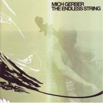 Mich Gerber - The Endless String