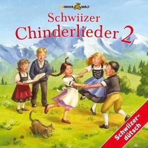 Schwiizer Chinderlieder 2