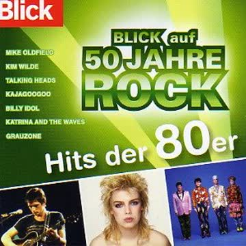 Various Artists - Blick auf 50 Jahre Rock: Hits der 80er Jahre