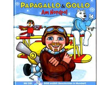 Papagallo & Gollo - Am Nordpol